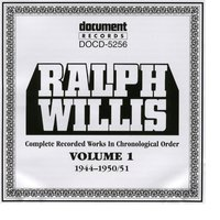 Ralph Willis Vol. 1 1944-1951 — Ralph Willis