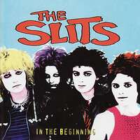 In The Beginning — The Slits