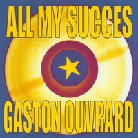 All My Succes — Gaston Ouvrard