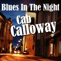 Blues In The Night — Cab Calloway