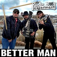 Better Man — The Rudy Boy Experiment