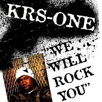 We Will Rock You — KRS One