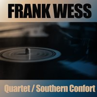 The Frank Wess Quartet / Southern Confort — Ирвинг Берлин, Frank Wess