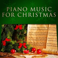 Piano Music for Christmas — Christmas Hits, Иоганн Себастьян Бах, Irving Berlin, Франц Грубер