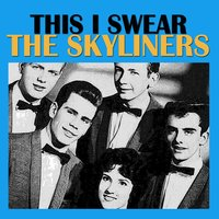 This I Swear — The Skyliners
