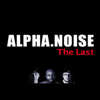 The Last — Alpha Noise