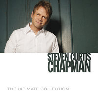 The Ultimate Collection — Steven Curtis Chapman