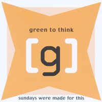 Sundays Were Made For This — Green To Think