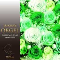 Luxury Orgel Christmas Selection Vol. 2 — Luxury Orgel
