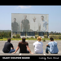 Looking Back Ahead — Clay Colton Band