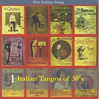 The Italian Song: Tangos of the 30's - Volume 1 — сборник