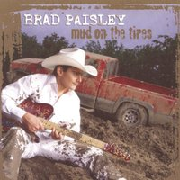 Mud On The Tires — Brad Paisley