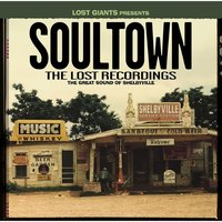 Soultown the Lost Recordings the Great Sound of Shelbyville — сборник