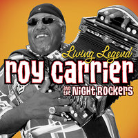 Living Legend — The Night Rockers, Roy Carrier