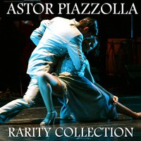 Astor Piazzolla Rarity Collection — Astor  Piazzolla