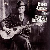 The Complete Recordings — Robert Johnson