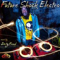 Future Shock Electro — Dirty Freud