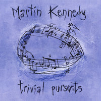 Martin Kennedy: Trivial Pursuits — сборник