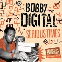 Serious Times — Bobby Digital