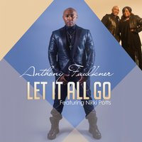 Let It All Go — Anthony Faulkner, Nikki Potts