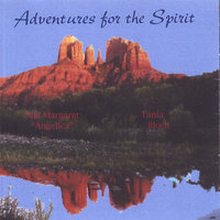 ANGELS-Adventures For The Spirit — Angelica Mia Margaret & Tania Bloch