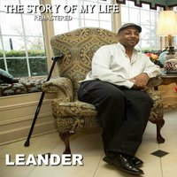 The Story of My Life — Leander