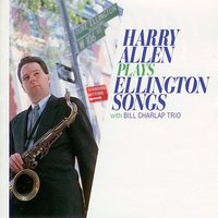 Harry Allen Plays Ellington Songs — Harry Allen