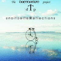 Reflections — The Damnation Project