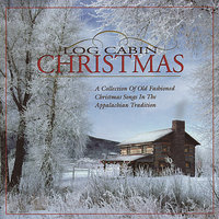 Log Cabin Christmas — Richard Bailey, Mark Howard, Ron Wall, Rob Ickes, Alisa Jones, Kenny Malone