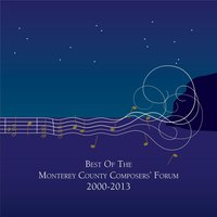 Best of the Monterey County Composers' Forum 2000-2013 — сборник