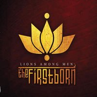 Lions Among Men — The firstborn