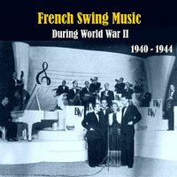 French Swing Music During World War II  / Recordings 1940 - 1944 — сборник