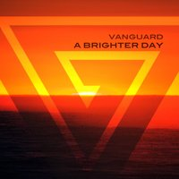 A Brighter Day — Vanguard