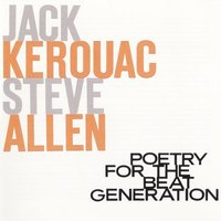 Poetry for the Beat Generation (with Steve Allen) — Jack Kerouac