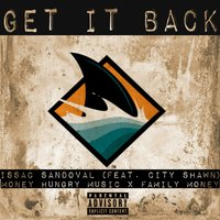Get It Back — City Shawn, Issac Sandoval