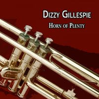 Horn of Plenty — Dizzy Gillespie