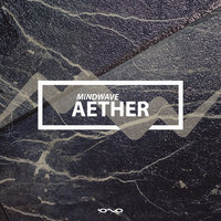 Aether - Single — Mindwave