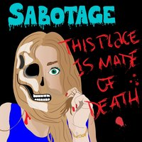 This Place Is Made of Death — peter, Sabotage, Sabotage, Peter