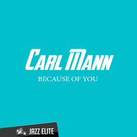 Because of You — Carl Mann