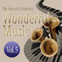 Wonderful Music Vol. 5 — The Smooth Orchestra
