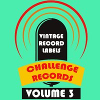 Vintage Record Labels: Challenge Records, Vol. 3 — сборник