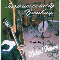 Instrumentally Speaking — Michael Hanson