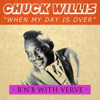 When My Day Is Over - R&B with Verve — Chuck Willis