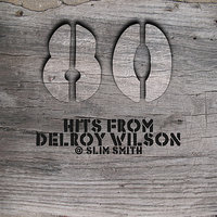 80 Hits From Delroy Wilson @ Slim Smith — Delroy Wilson, Slim Smith