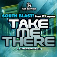 Take Me There - Remixes — South Blast!, D'Layna, Magnetix Project