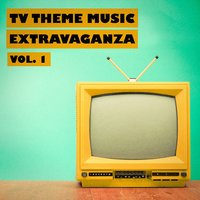TV Theme Music Extravaganza, Vol. 1 — TV Theme Song Library