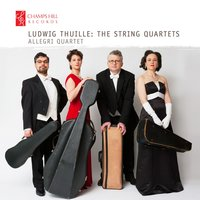 Ludwig Thuille: The String Quartets — Allegri Quartet, Ludwig Thuille