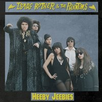 Heeby Jeebies — The Phantoms, Isaac Rother & The Phantoms, Isaac Rother