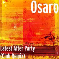 Latest After Party — Osaro, DJ David Noakes
