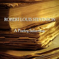 Robert Louis Stevenson - A Poetry Selection — Robert Louis Stevenson, Ghizela Rowe, Richard Mitchley, Tim Graham